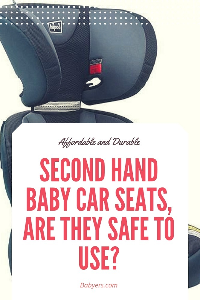 Second Hand Baby Car Seats, Are They Safe To Use?