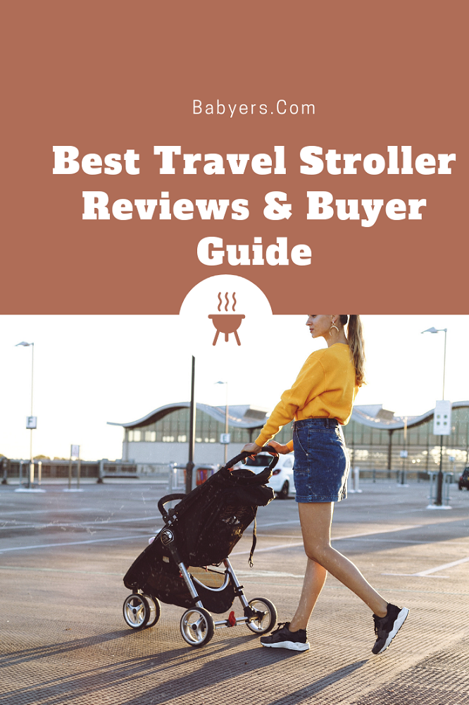Best Travel Stroller Reviews & Buyer Guide