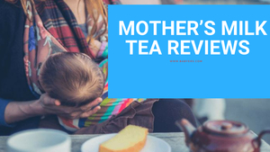 Mother's Milk Tea Reviews